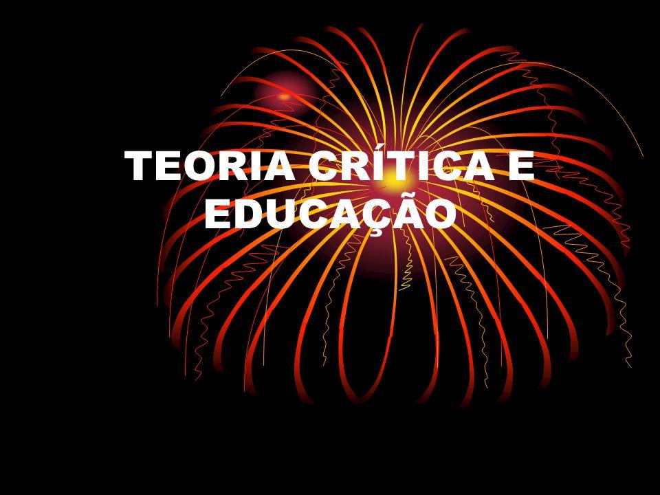TEORIA CRÍTICA E EDUCAÇÃO