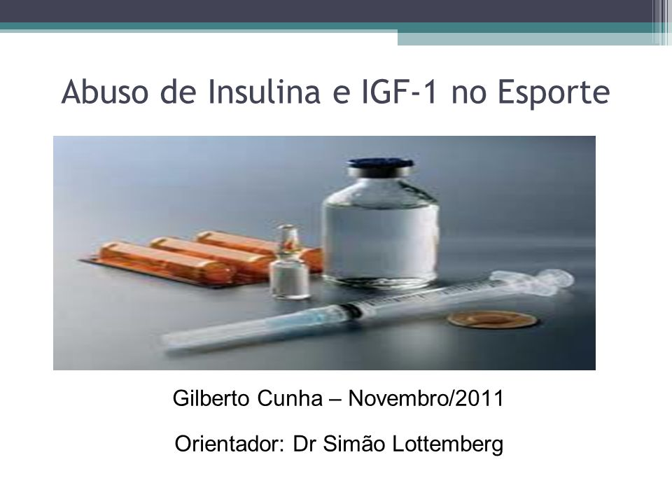 Abuso de Insulina e IGF-1 no Esporte