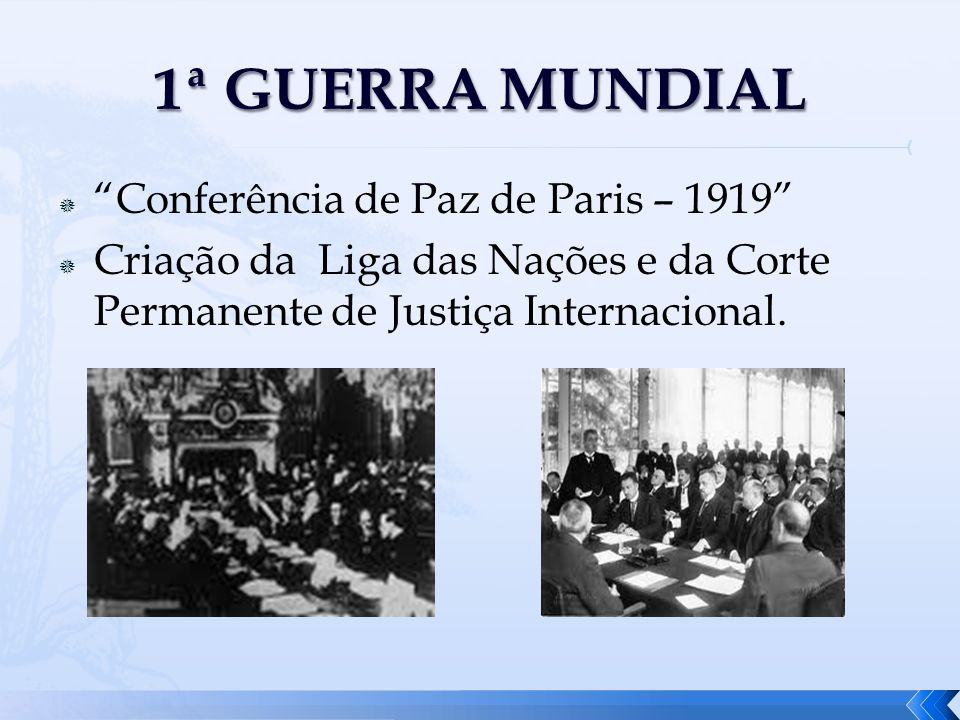 1ª GUERRA MUNDIAL Conferência de Paz de Paris – 1919