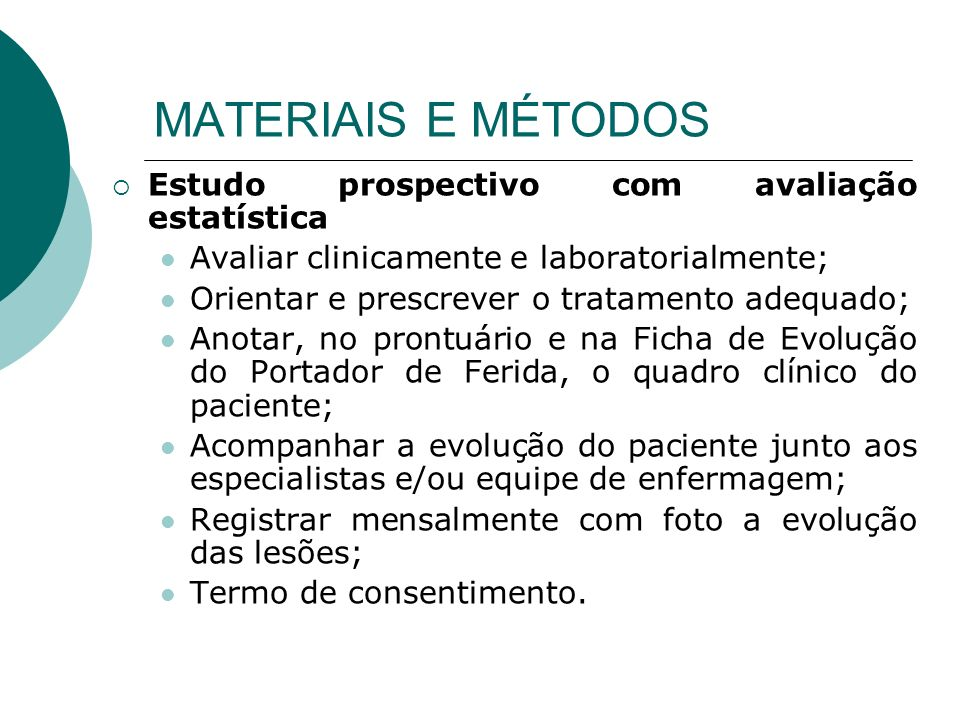 MATERIAIS E MÉTODOS Estudo prospectivo com avaliação estatística