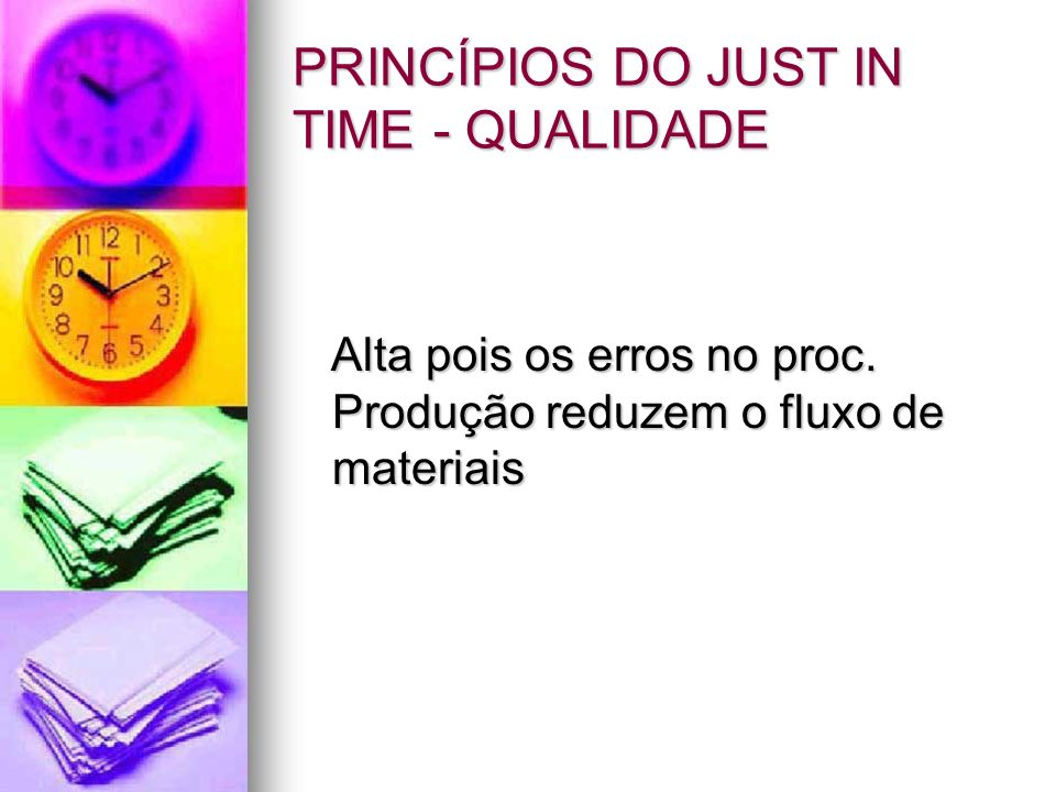 PRINCÍPIOS DO JUST IN TIME - QUALIDADE