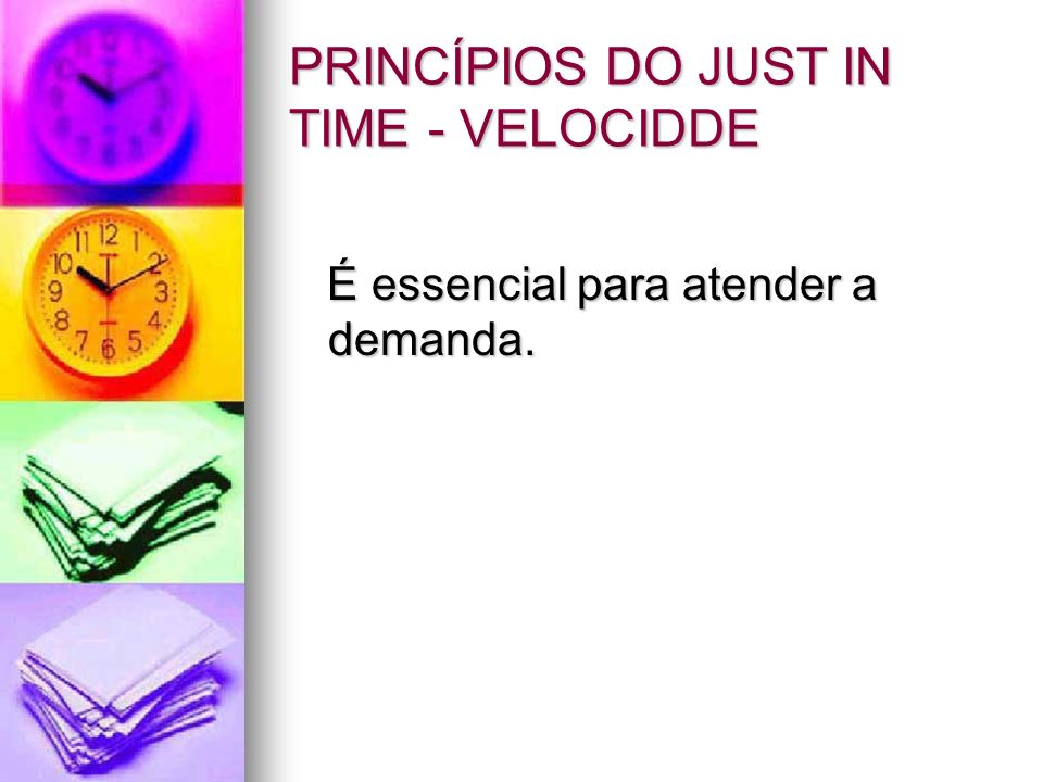 PRINCÍPIOS DO JUST IN TIME - VELOCIDDE