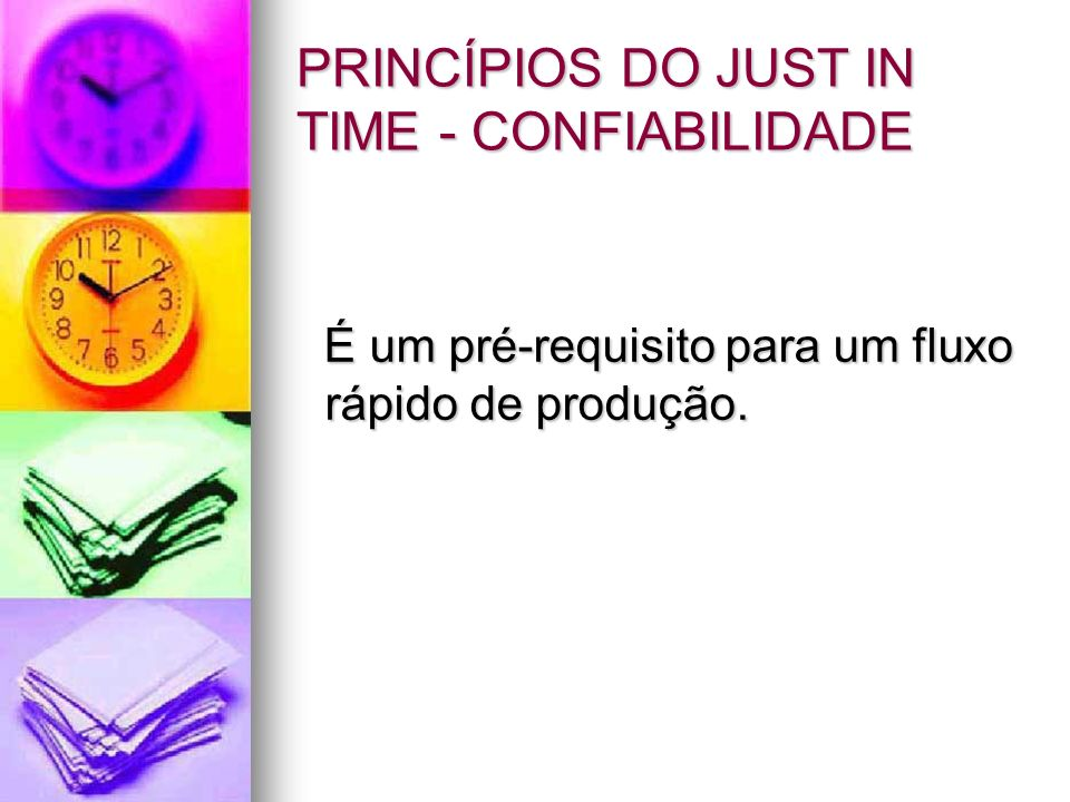 PRINCÍPIOS DO JUST IN TIME - CONFIABILIDADE