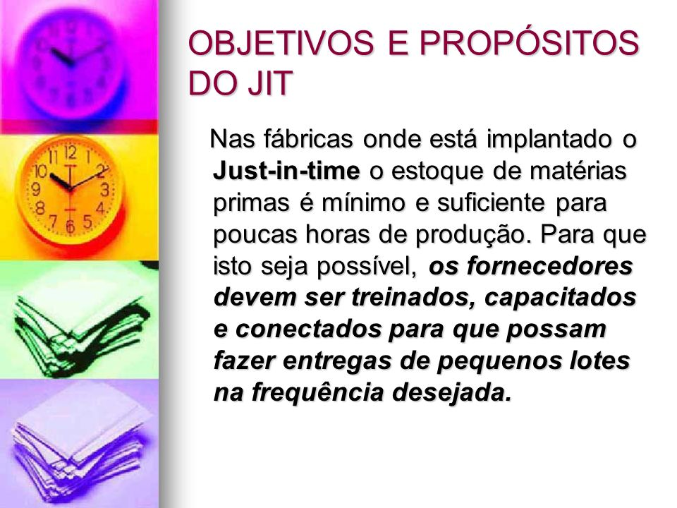 OBJETIVOS E PROPÓSITOS DO JIT