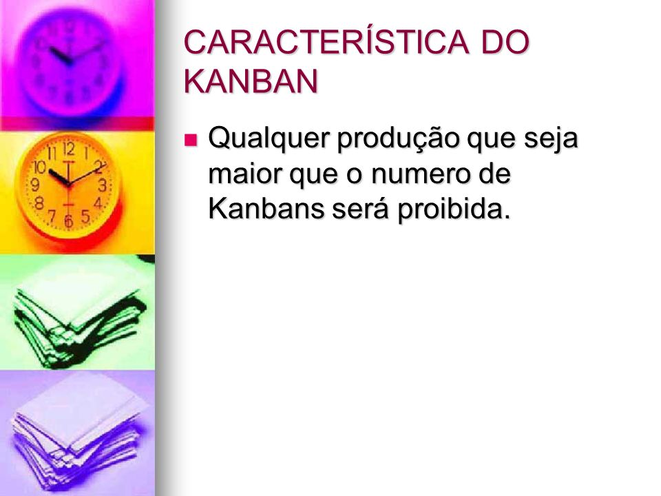 CARACTERÍSTICA DO KANBAN