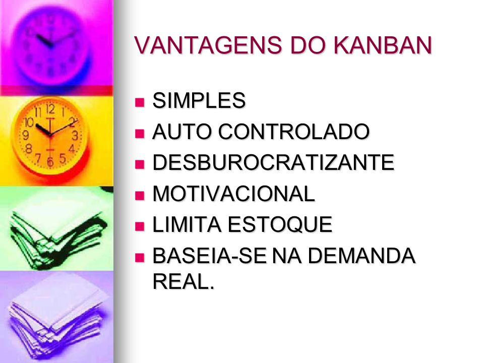 VANTAGENS DO KANBAN SIMPLES AUTO CONTROLADO DESBUROCRATIZANTE