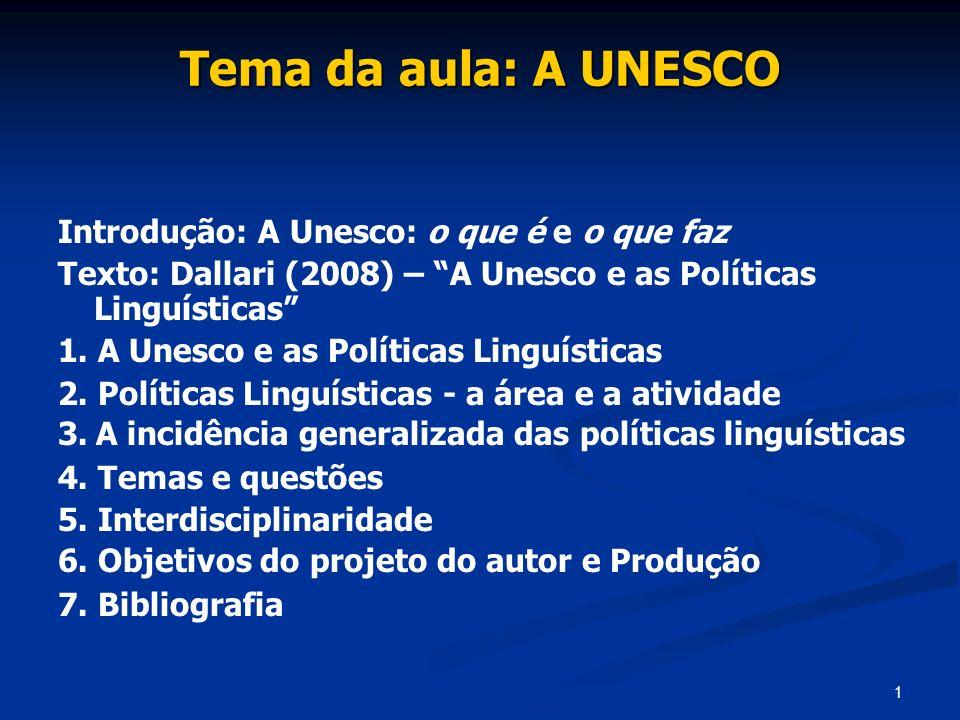 Tema da aula: A UNESCO Introdução: A Unesco: o que é e o que faz