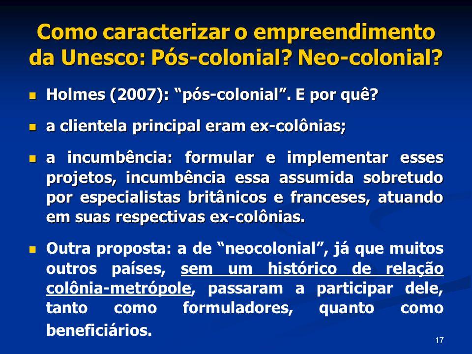 Como caracterizar o empreendimento da Unesco: Pós-colonial