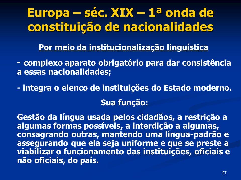 Europa – séc. XIX – 1ª onda de constituição de nacionalidades