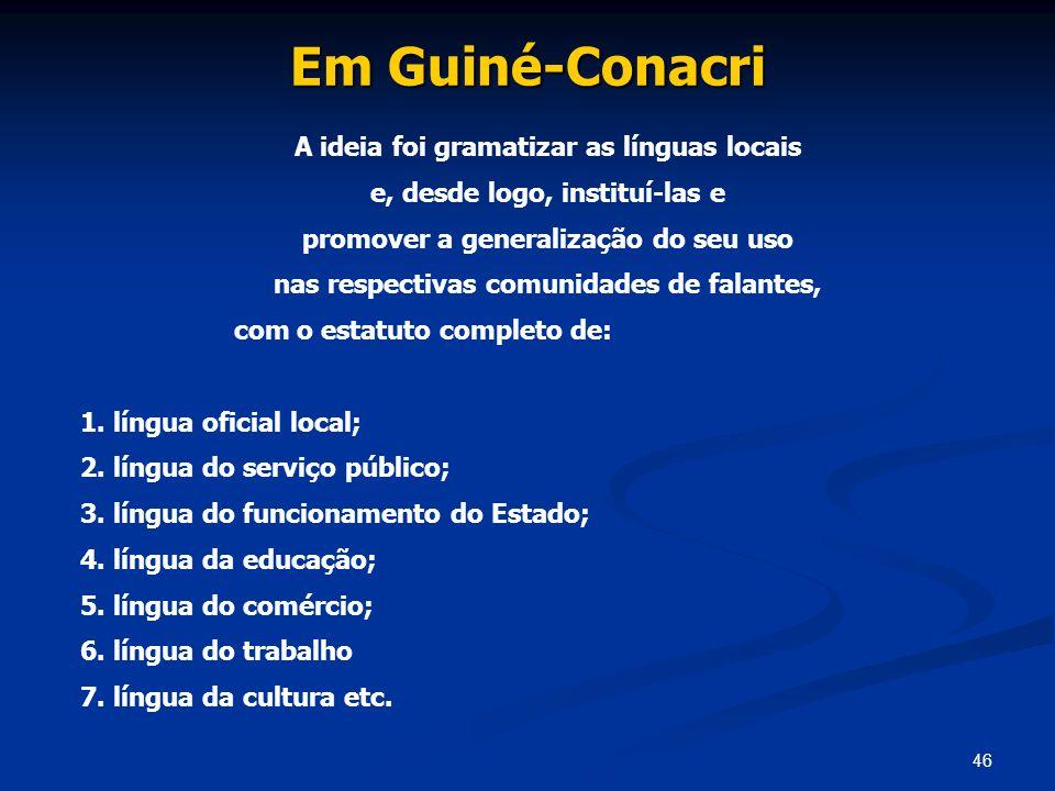 Em Guiné-Conacri A ideia foi gramatizar as línguas locais
