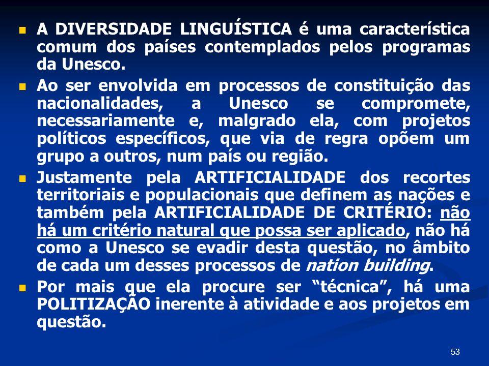 A DIVERSIDADE LINGUÍSTICA é uma característica comum dos países contemplados pelos programas da Unesco.