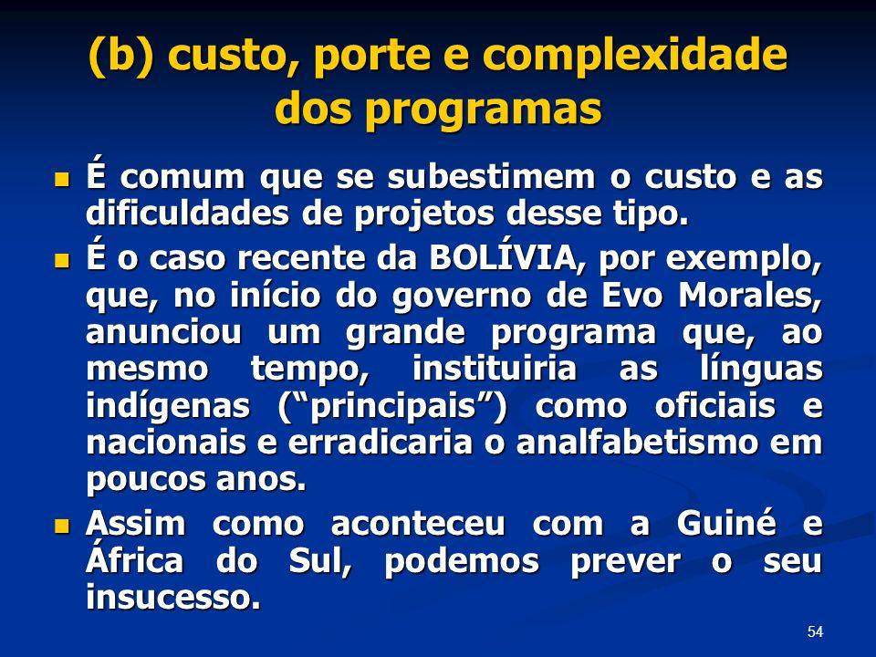 (b) custo, porte e complexidade dos programas