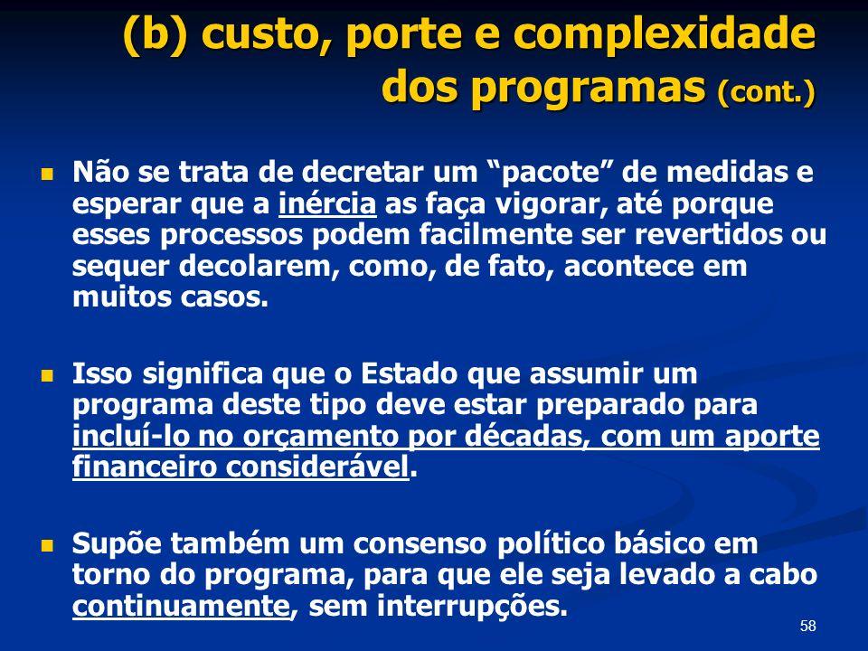 (b) custo, porte e complexidade dos programas (cont.)