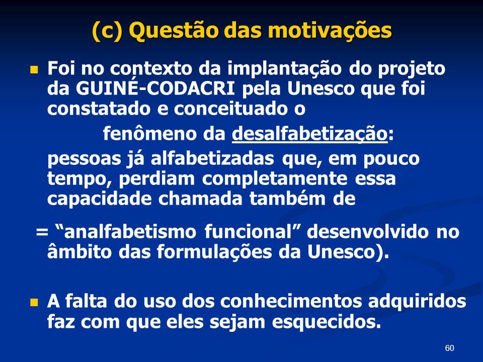 (c) Questão das motivações