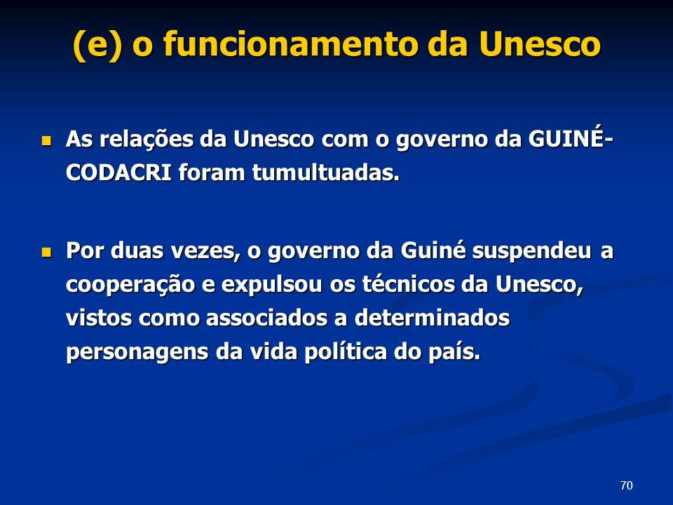 (e) o funcionamento da Unesco