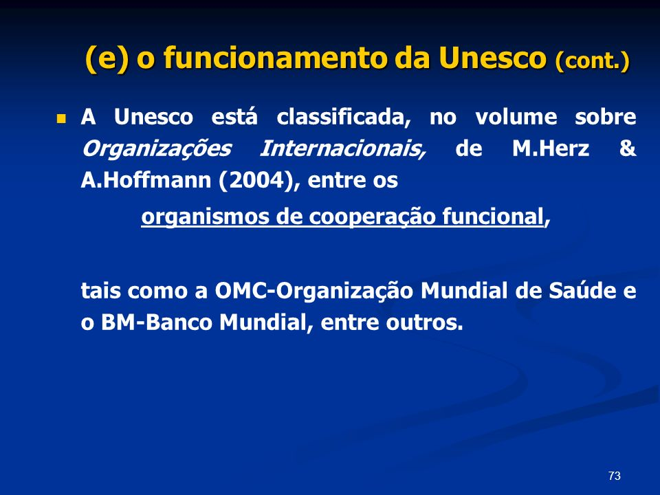 (e) o funcionamento da Unesco (cont.)