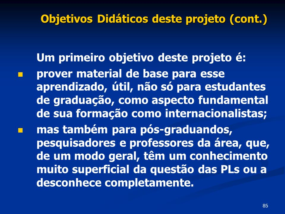 Objetivos Didáticos deste projeto (cont.)