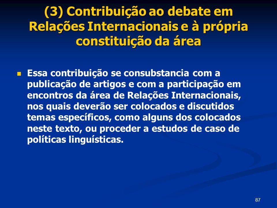 (3) Contribuição ao debate em Relações Internacionais e à própria constituição da área