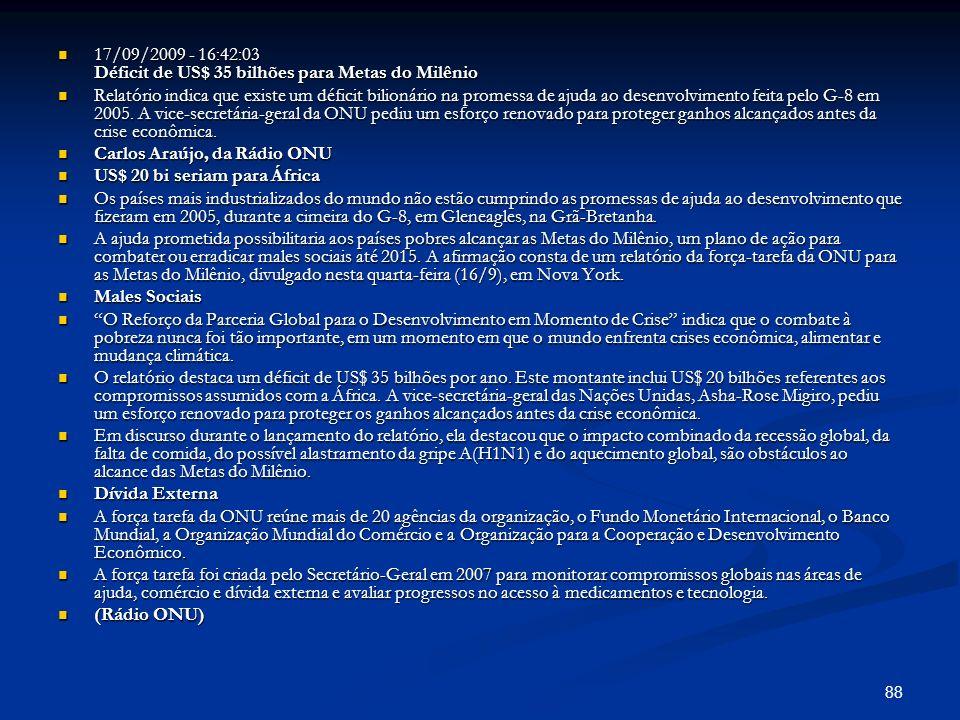 17/09/2009 - 16:42:03 Déficit de US$ 35 bilhões para Metas do Milênio