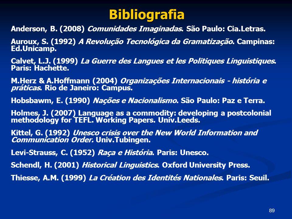 Bibliografia Anderson, B. (2008) Comunidades Imaginadas. São Paulo: Cia.Letras.