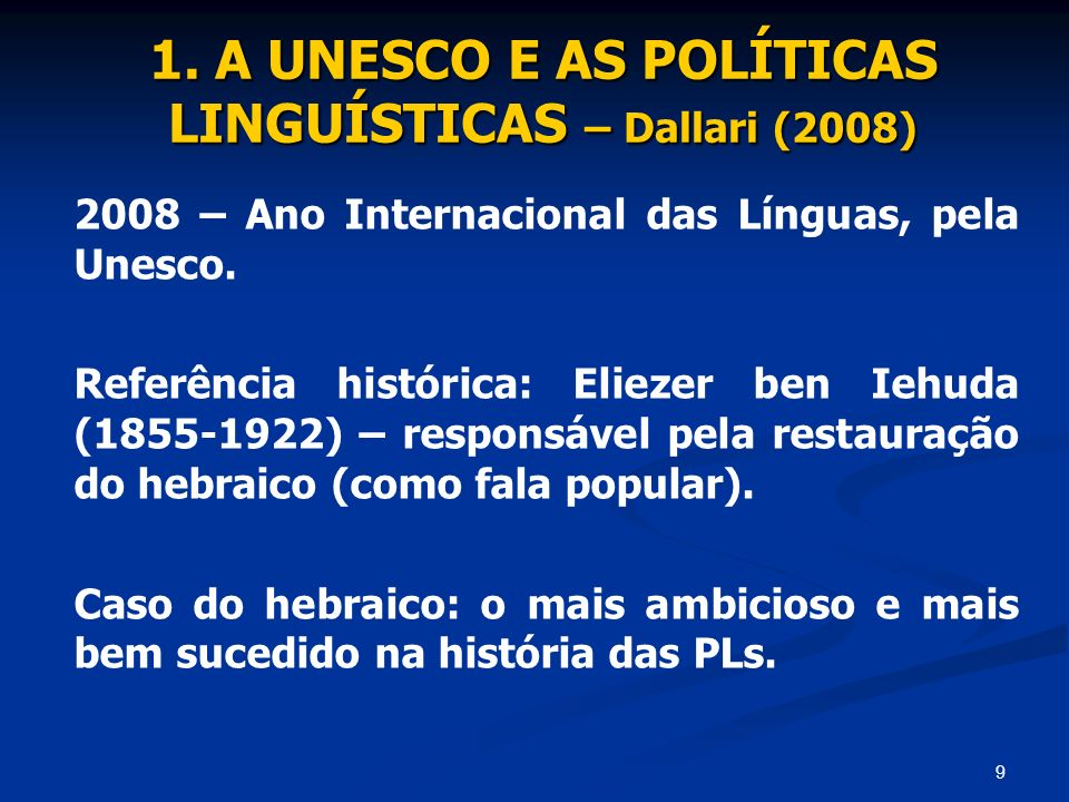 1. A UNESCO E AS POLÍTICAS LINGUÍSTICAS – Dallari (2008)