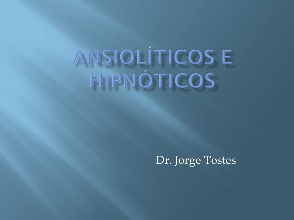 ANSIOLÍTICOS E HIPNÓTICOS