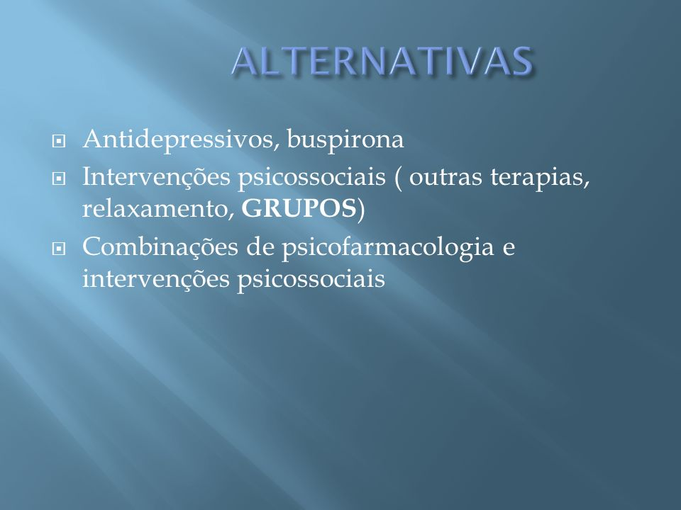 ALTERNATIVAS Antidepressivos, buspirona