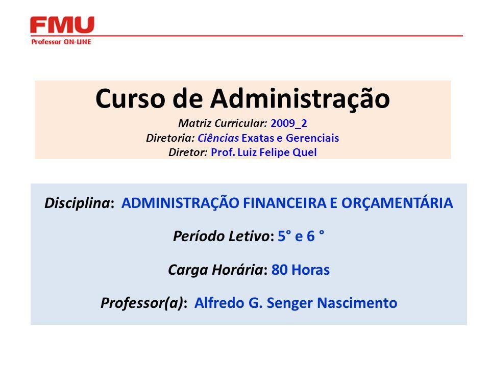 Curso de Administração Matriz Curricular: 2009_2 Diretoria: Ciências Exatas e Gerenciais Diretor: Prof. Luiz Felipe Quel