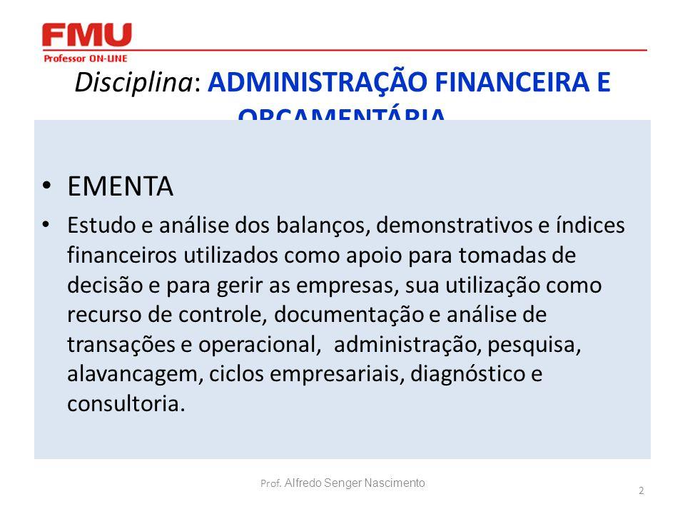 Disciplina: ADMINISTRAÇÃO FINANCEIRA E ORÇAMENTÁRIA