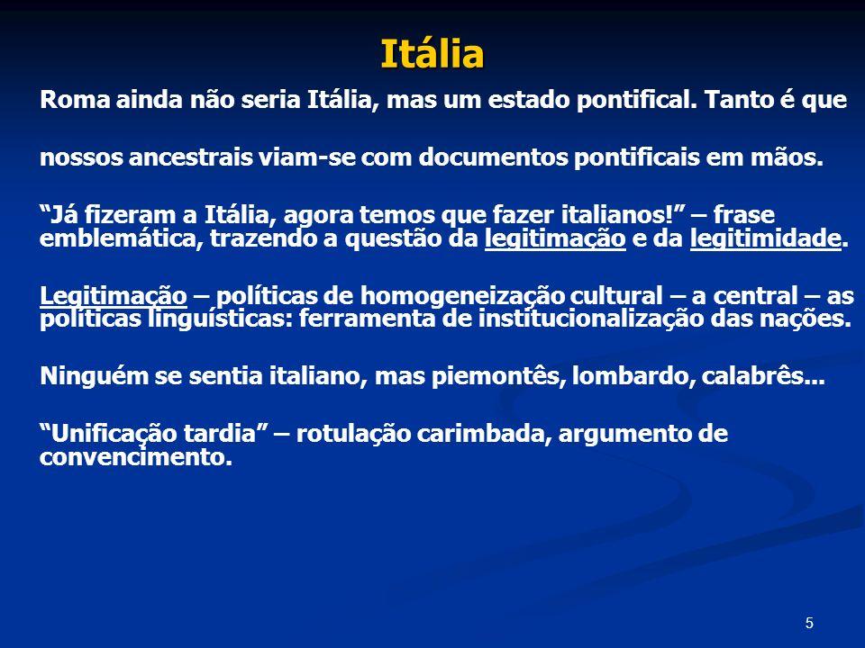 Itália Roma ainda não seria Itália, mas um estado pontifical. Tanto é que. nossos ancestrais viam-se com documentos pontificais em mãos.