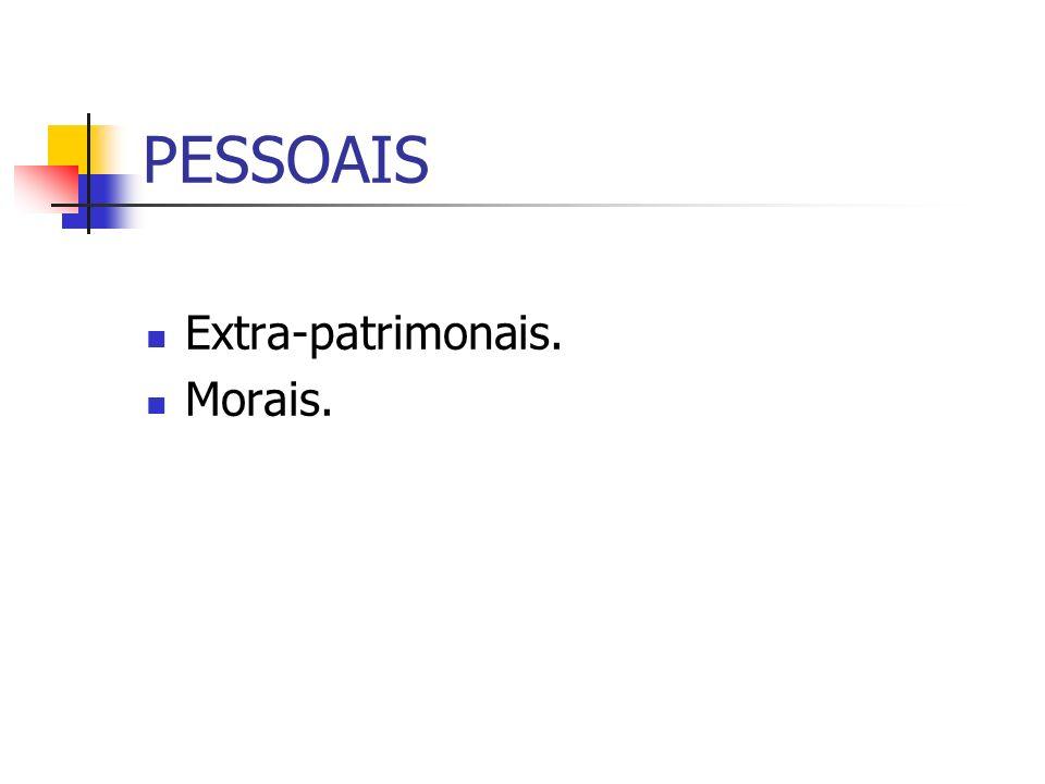 PESSOAIS Extra-patrimonais. Morais.
