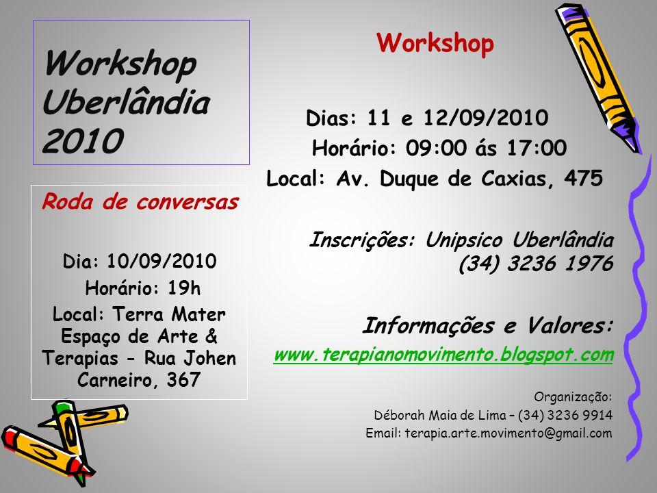 Workshop Uberlândia 2010 Workshop Informações e Valores: