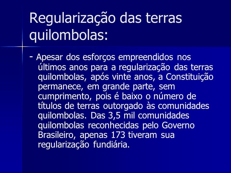 Regularização das terras quilombolas: