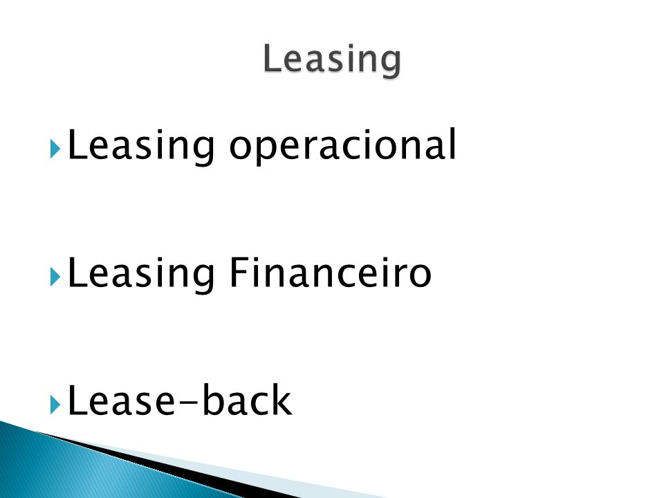 Leasing Leasing operacional Leasing Financeiro Lease-back