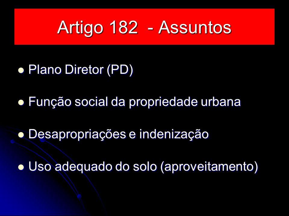 Artigo 182 - Assuntos Plano Diretor (PD)
