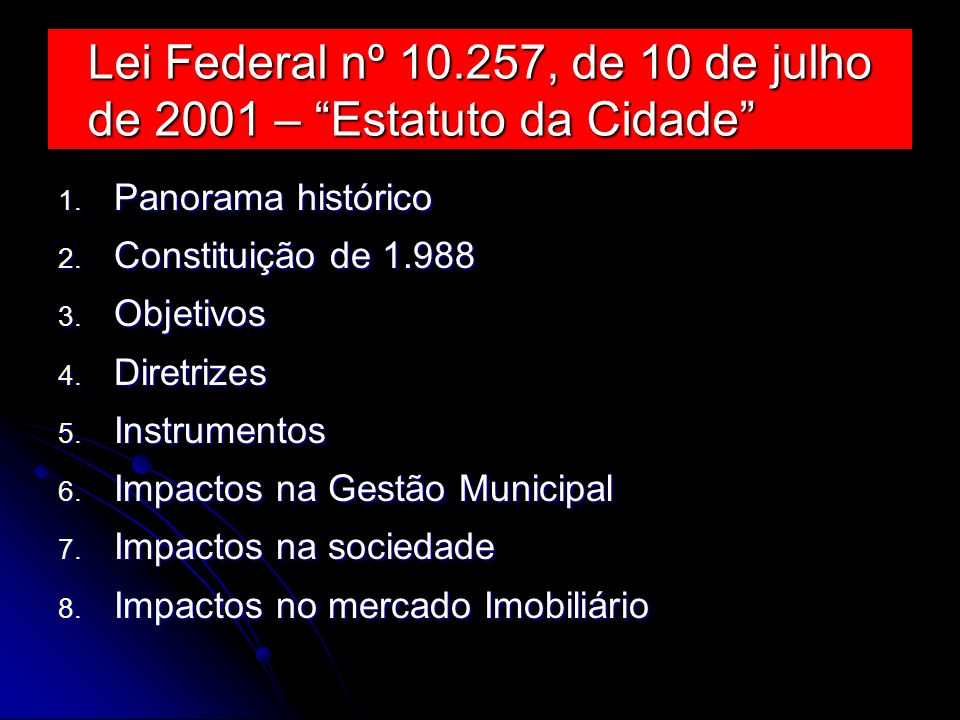 Lei Federal nº 10.257, de 10 de julho de 2001 – Estatuto da Cidade