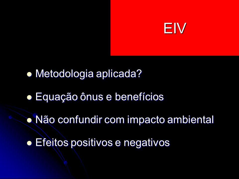 EIV Metodologia aplicada Equação ônus e benefícios