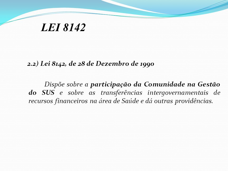 2.2) Lei 8142, de 28 de Dezembro de 1990 LEI 8142