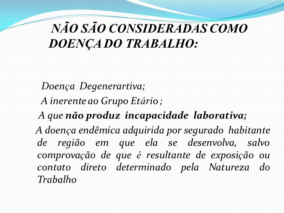 Doença Degenerartiva; A inerente ao Grupo Etário ;