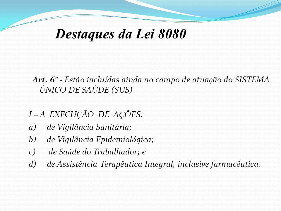 Destaques da Lei 8080 I – A EXECUÇÃO DE AÇÕES: