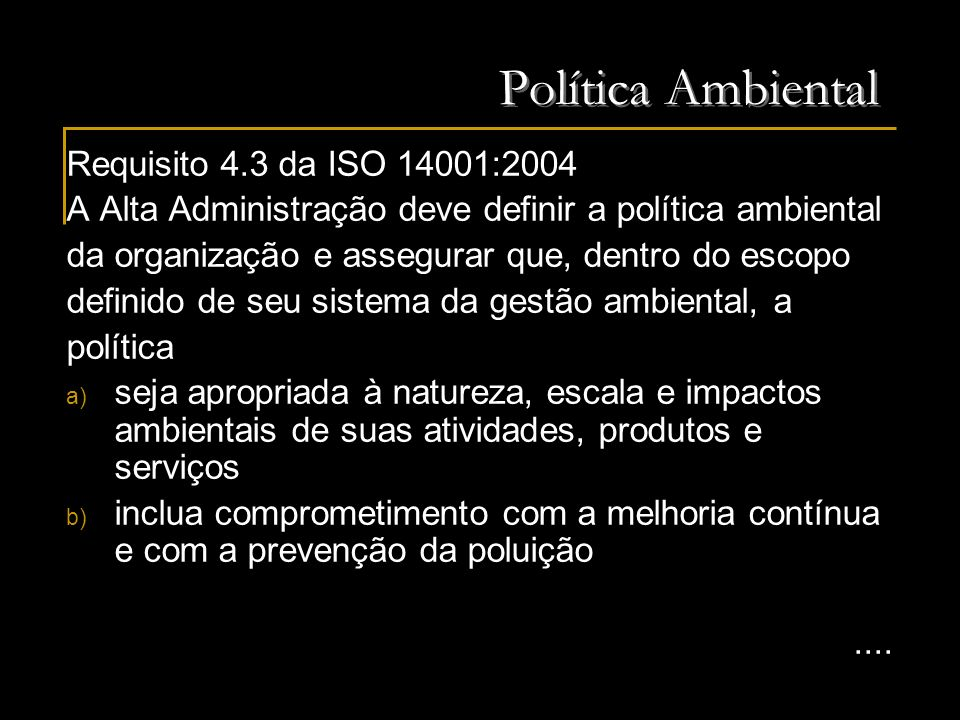 Política Ambiental Requisito 4.3 da ISO 14001:2004