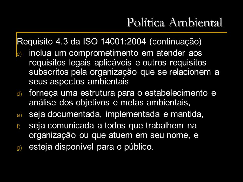 Política Ambiental Requisito 4.3 da ISO 14001:2004 (continuação)