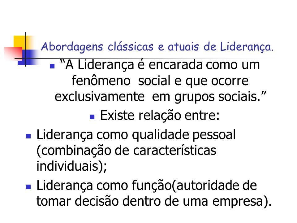 Abordagens clássicas e atuais de Liderança.