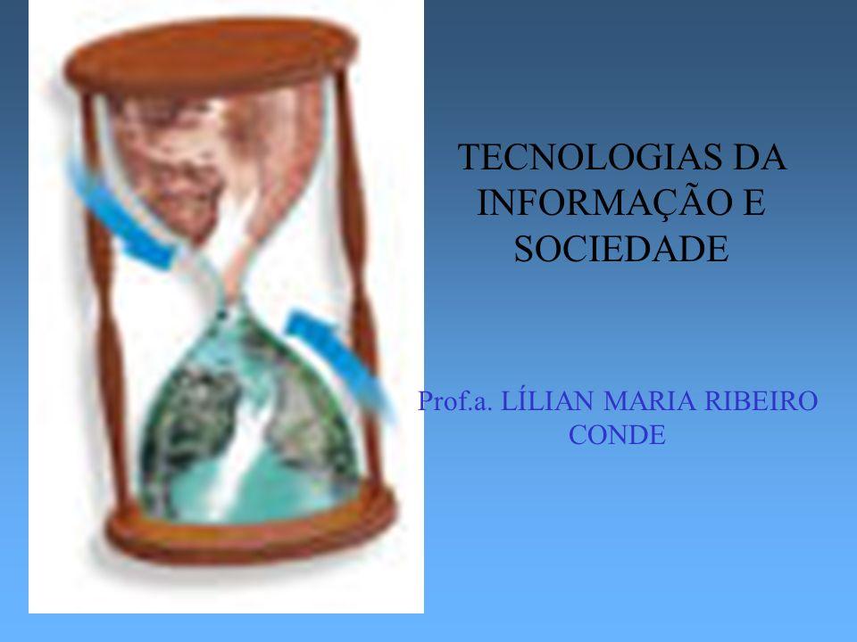 TECNOLOGIAS DA INFORMAÇÃO E SOCIEDADE
