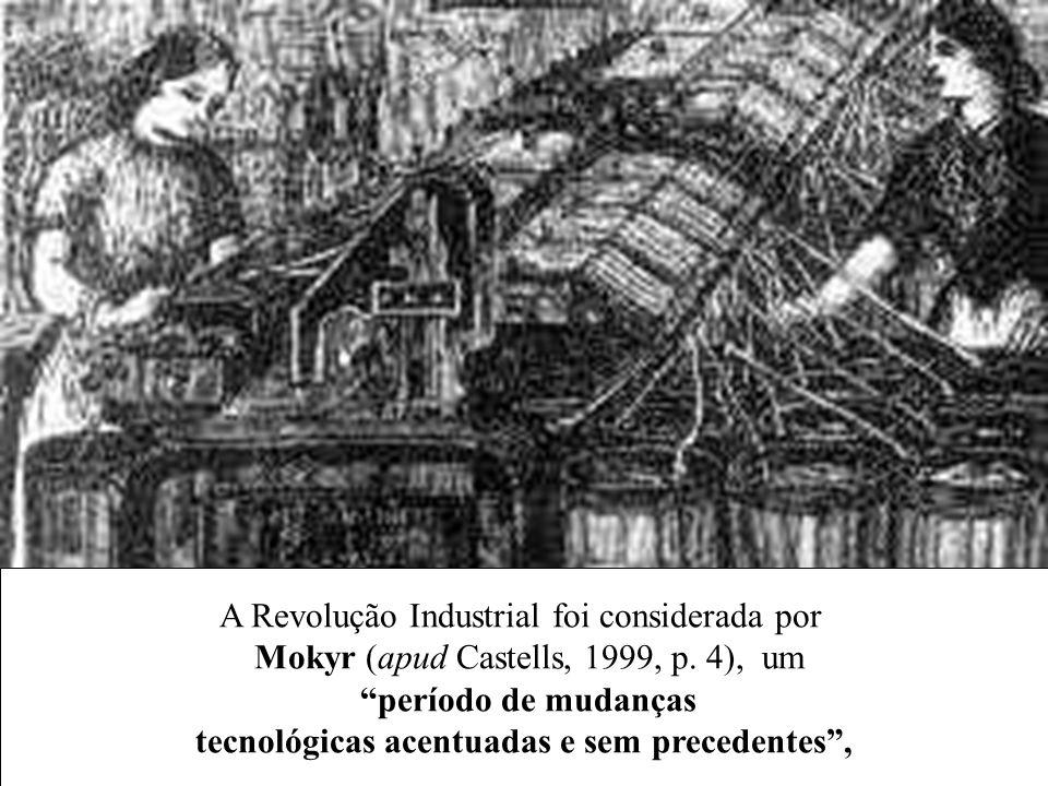 A Revolução Industrial foi considerada por
