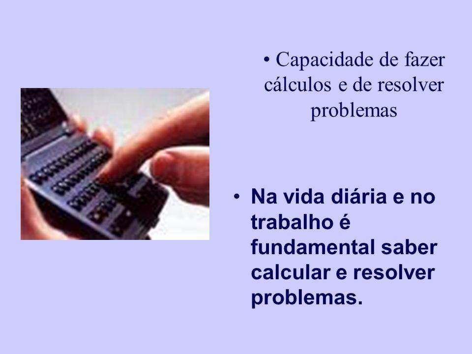 Capacidade de fazer cálculos e de resolver problemas