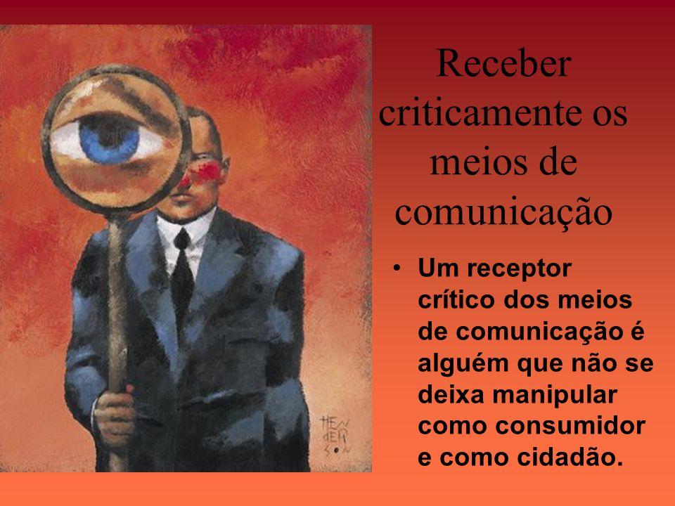 Receber criticamente os meios de comunicação