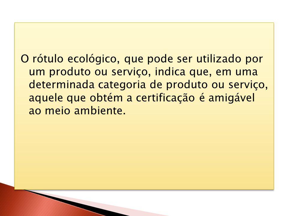 O rótulo ecológico, que pode ser utilizado por um produto ou serviço, indica que, em uma determinada categoria de produto ou serviço, aquele que obtém a certificação é amigável ao meio ambiente.