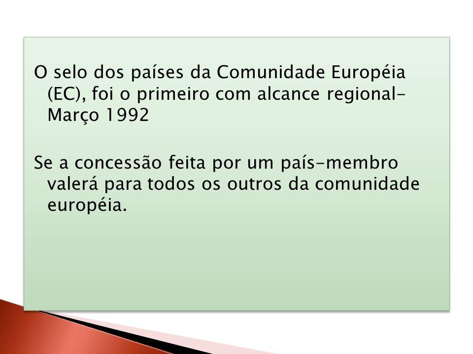 O selo dos países da Comunidade Européia (EC), foi o primeiro com alcance regional- Março 1992 Se a concessão feita por um país-membro valerá para todos os outros da comunidade européia.