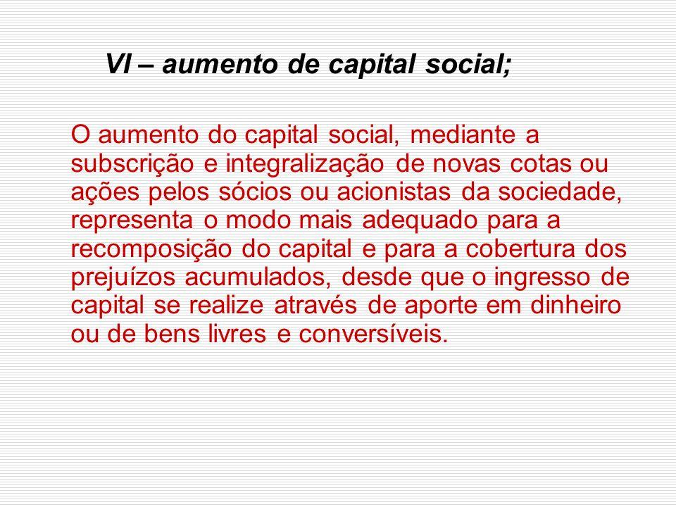 VI – aumento de capital social;